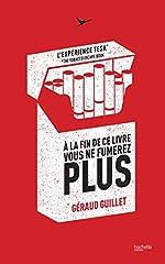 À la fin de ce livre vous ne fumerez plus - L'Expérience TESK de Géraud Guillet