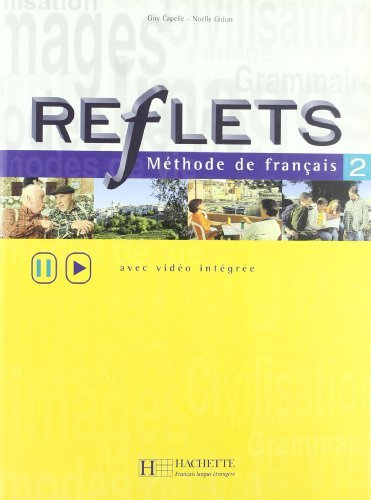 Reflets Methode Francaise, Level 2 (avec video integree) (French and English Edition) by Guy Capelle (2014-12-01)
