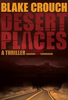 Desert Places (Andrew Z. Thomas/Luther Kite Series Book 1) (English Edition) von [Crouch, Blake, Kilborn, Jack]