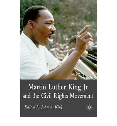 [( Martin Luther King, Jr. and the Civil Rights Movement: Controversies and Debates By Kirk, John A ( Author ) Paperback Jul - 2007)] Paperback