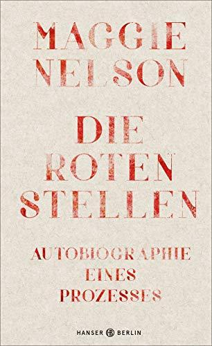 Buchseite und Rezensionen zu 'Die roten Stellen: Autobiographie eines Prozesses' von Maggie Nelson