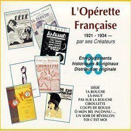 La Comedie Musicale Francaise Par Ses Createurs : L'Operette 1921-1934 [Import anglais]