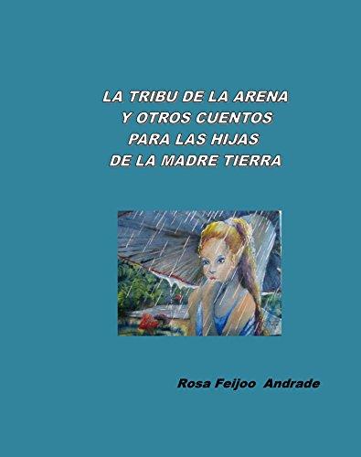 La tribu de la arena y otros cuentos para las hijas de la Madre Tierra