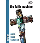 [(The Faith Machine)] [ By (author) Alexi Kaye Campbell ] [February, 2012]