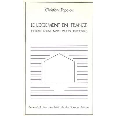 Le logement en France : Histoire d'une marchandise impossible
