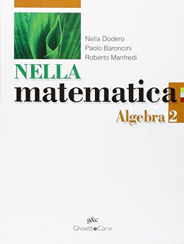 Nella matematica. Algebra. Per le Scuole superiori. Con espansione online: NELLA MAT. ALGEBRA 2