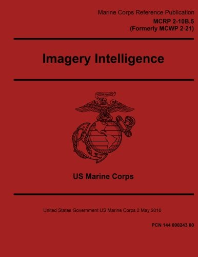 marine-corps-reference-publication-mcrp-2-10b5-formerly-mcwp-2-21-imagery-intelligence-2-may-2016