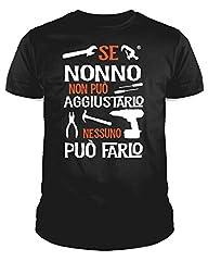 Idea Regalo - IDEAMAGLIETTA NO0001 T-Shirt Uomo Se Nonno Non può aggiustarlo Nessuno può Farlo Festa del Papa' (XL, Nero)