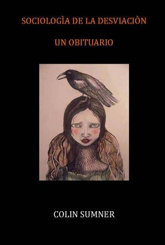 Sociologia De La Desviacion: Un Obituario por Colin S. Sumner