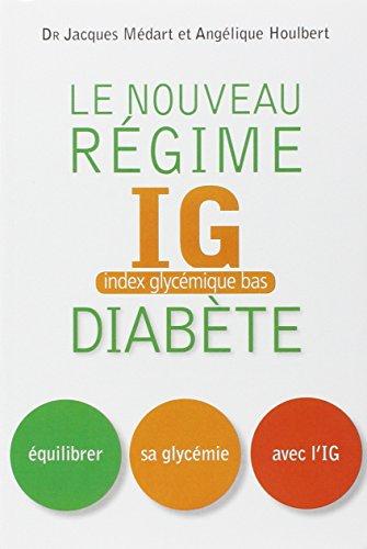 Nouveau régime IG pour les diabétiques et les prédiabétiques par Jacques Médart