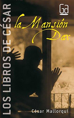 La Mansión Dax: Los libros de César Mallorquí: 3 por César Mallorquí