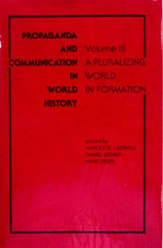 Propaganda and Communication in World History: A Pluralizing World in Formation