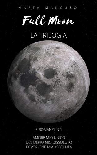 Full Moon Series: LA TRILOGIA