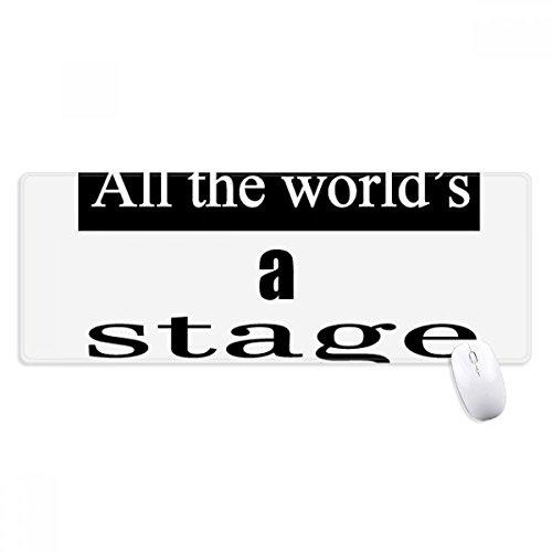 beatChong Shakespeare Welt ist eine Bühne Griffige Mousepad Große Erweiterte Spiel Büro titched Kanten Computer-Mat Geschenk (Bühnen-drama)