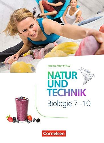 Natur und Technik - Biologie Neubearbeitung - Rheinland-Pfalz: 7.-10. Schuljahr - Schülerbuch