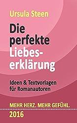 Die perfekte Liebeserklärung: Ideen & Textvorlagen für Romanautoren