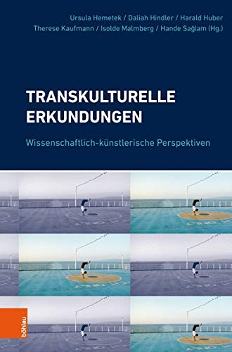 Transkulturelle Erkundungen: Wissenschaftlich-künstlerische Perspektiven