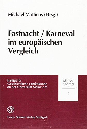 Fastnacht/Karneval im europäischen Vergleich (Mainzer Vorträge, Band 3)
