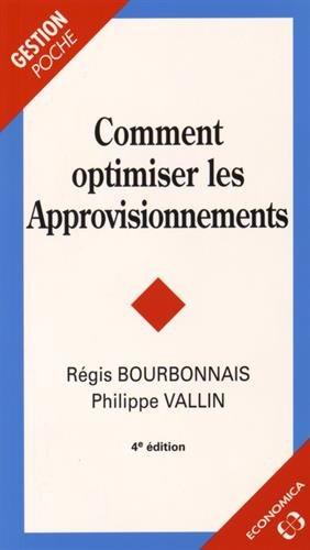 Comment optimiser les approvisionnements, 4e éd. par Bourbonnais Régis