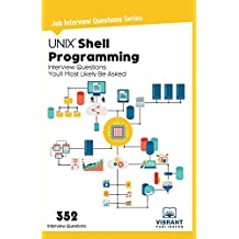 UNIX Shell Programming Interview Questions You'll Most Likely Be Asked: Volume 27 (Job Interview Questions)