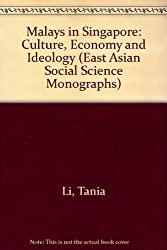 Malays in Singapore: Culture, Economy and Ideology (East Asian Social Science Monographs)