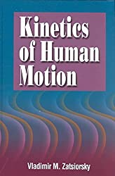 [Kinetics of Human Motion] (By: Vladimir M. Zatsiorsky) [published: May, 2002]