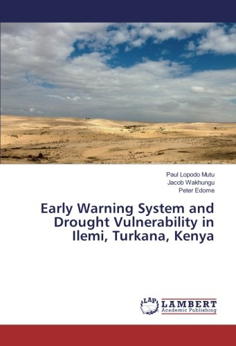 Early Warning System and Drought Vulnerability in Ilemi, Turkana, Kenya