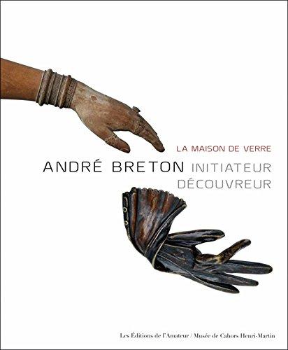 André Breton, initiateur découvreur : ...