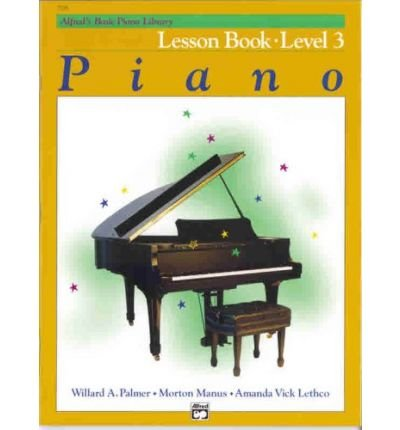 [(Alfred's Basic Piano Lesson Book Level 3)] [ By (author) Willard A Palmer, By (author) Morton Manus, By (author) Amanda Vick Lethco ] [March, 1982]