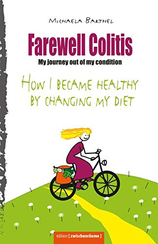 Therapie Kopf (Farewell Colitis: My journey out of my condition or How I became healthy by changing my diet (Darm über Kopf, Band 2))