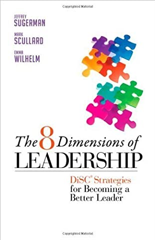 The 8 Dimensions of Leadership: DiSC Strategies for Becoming a Better Leader (Bk Business) by Sugerman, Jeffrey, Scullard, Mark, Wilhelm, Emma (2011) Paperback