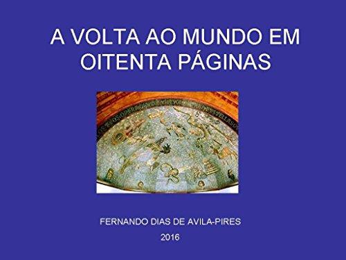 A volta ao mundo em oitenta páginas (Portuguese Edition) por Fernando Dias de Avila-Pires