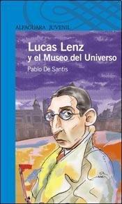 Lucas Lenz y el museo del universo par Pablo de Santis