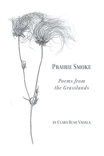 Prairie Smoke: Poems from the Grasslands por Clara Bush Vadala