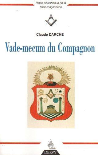 Vade-mecum du Compagnon par Claude Darche