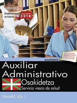 Auxiliar administrativo. Servicio vasco de salud-Osakidetza. Temario Vol.I por Editorial Cep