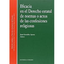 Eficacia en el Derecho estatal de normas o actos de las confesiones religiosas (Derecho Canonico Eclesias.)