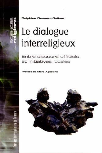 Le dialogue interreligieux : Entre discours officiels et initiatives locales