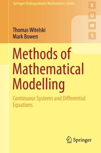 Methods of Mathematical Modelling: Continuous Systems and Differential Equations (Springer Undergraduate Mathematics Series) by Thomas Witelski (2015-10-20)