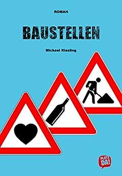 BAUSTELLEN von [Kiesling, Michael]