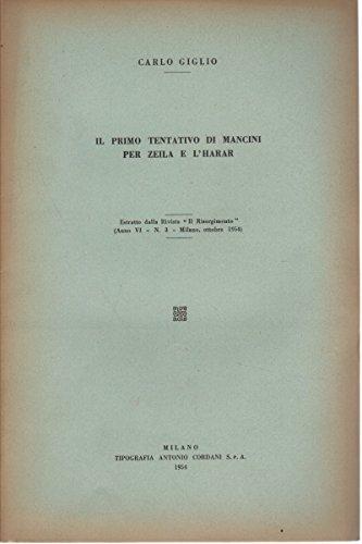 Il primo tentativo di Mancini per Zeila e l'Harar / Il secondo tentativo di Mancini per Zeila e l'Harar (marzo-giugno 1885). 2 volumi