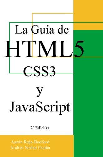 La Guía de HTML5, CSS3 y JavaScript: 2ª Edición por Aarón Rojo Bedford