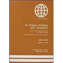 La lingua italiana per stranieri, corso medio : Esercizi e test