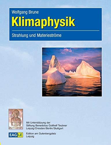 Klimaphysik: Strahlung und Materieströme (EAGLE-LECTURE)