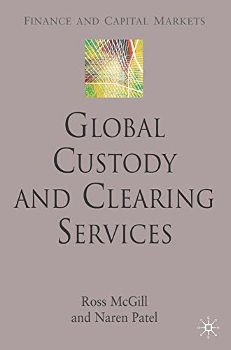 Global Custody and Clearing Services (Finance and Capital Markets Series)