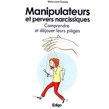 Manipulateurs et pervers narcissiques: Comprendre et déjouer leurs pièges.