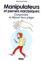 Manipulateurs et pervers narcissiques - Comprendre et déjouer leurs pièges. de Marie-Laure Cuzacq