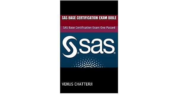 SAS Base Certification Exam Bible: SAS Base Certification Exam One ...