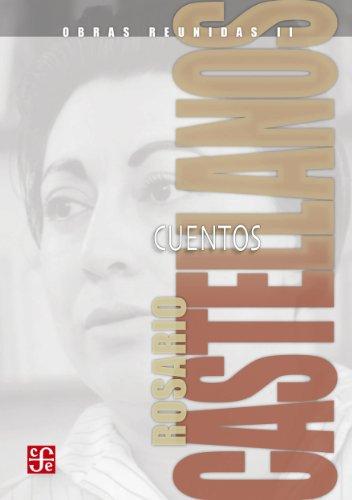 Obras reunidas, II. Cuentos por Rosario Castellanos