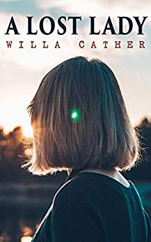 A Lost Lady: American Classic (English Edition) par [Cather, Willa]